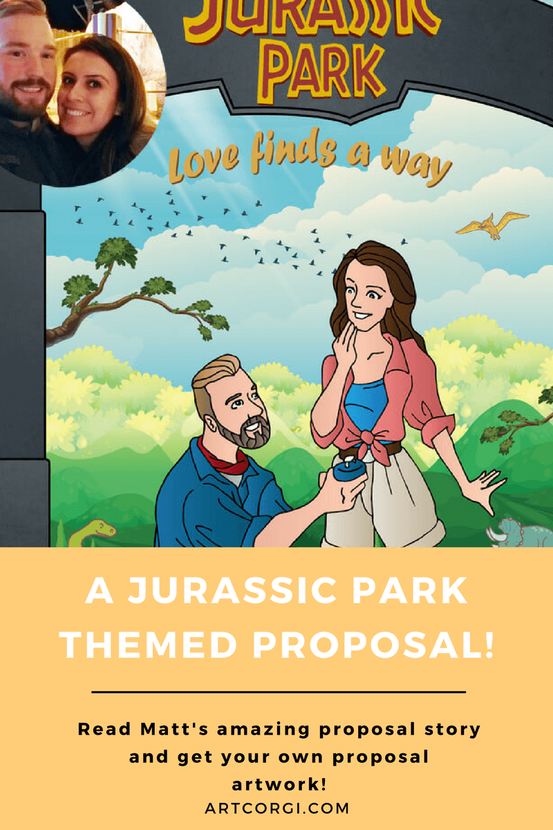 Matt decided to propose to his (now) fiancee using a Jurassic Park themed artwork and it's all we could ever hope for! Commission your own proposal artwork at ArtCorgi.com!